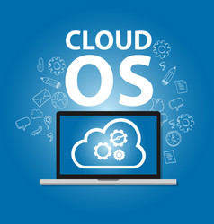 cloud os operating system laptop online internet vector image