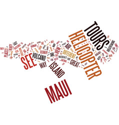 Maui by air the best way around the island text vector