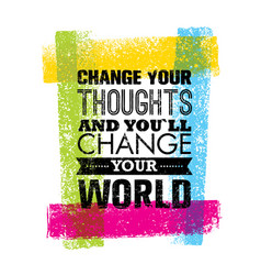 change your thoughts and you will change your vector image