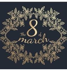 The 8 of march in floral frame vector image