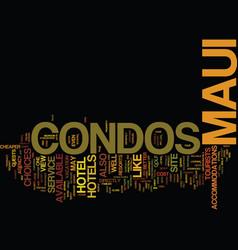 Maui condos text background word cloud concept vector