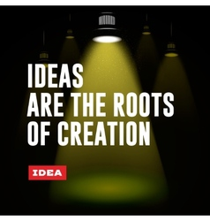 Idea concept ideas are the roots of creation vector
