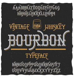 Bourbon vintage whiskey typeface poster vector