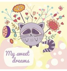 Card sweet dreams with raccoon and flowers vector