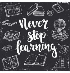 Never Stop Learning Hand drawn typography poster vector image