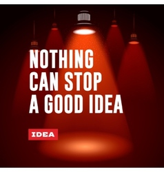 Idea concept Nothing can stop a good idea vector image
