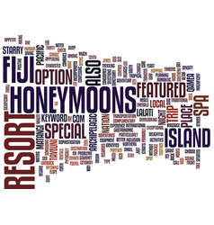 Fiji honeymoons text background word cloud concept vector