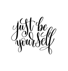 Just be yourself black and white hand written vector