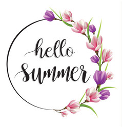 Hello summer card summer with flowers blooming vector