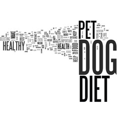 why is a dogs diet important text word cloud vector image