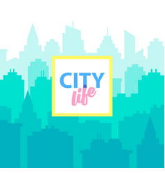 city life background poster template with urban vector image
