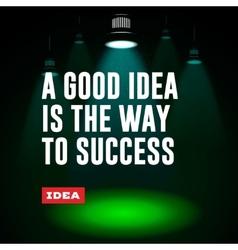 Idea concept a good idea is the way to success vector