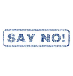 Say no exclamation textile stamp vector