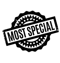 Most special rubber stamp vector