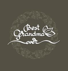 Best grandma ever handwritten lettering vector