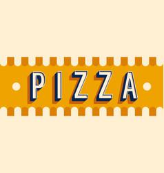 Pizza banner typographic design vector
