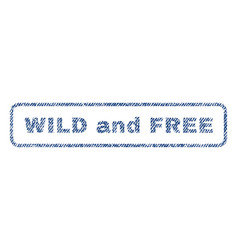 Wild and free textile stamp vector