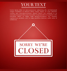 hanging sign with text sorry were closed icon vector image vector image