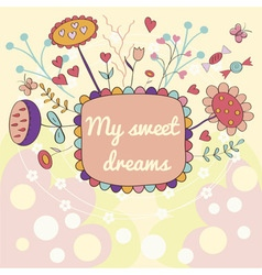 Sweet dreams card with flowers heart butterfly vector