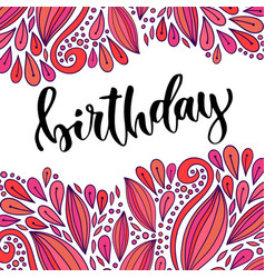 Birthday modern calligraphy on bright background vector