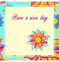 Postcard with flowers have a nice day vector