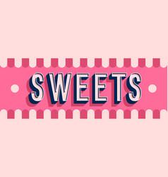 Sweets banner typographic design vector