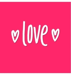 Love  happy valentines day pink lettering vector