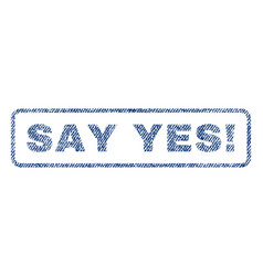 Say yes exclamation textile stamp vector