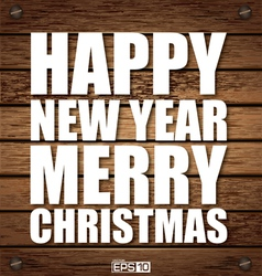 Christmas Happy New Year Wooden vector image