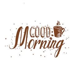 Hand drawn good morning inscription vector