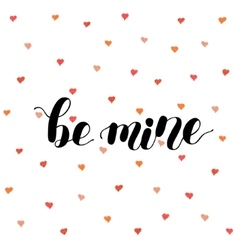 Be mine Brush lettering vector image