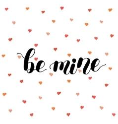 Be mine brush lettering vector