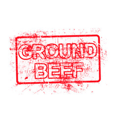 Ground beef - red rubber grungy stamp vector