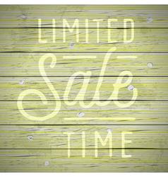 slogan wood color limited sale time vector image
