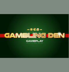 Gambling den word text logo banner postcard vector