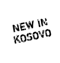New in kosovo rubber stamp vector