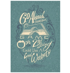 Bring Your A Game vector image vector image