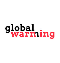 Global warming warning typography vector