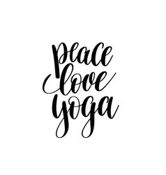 peace love yoga black and white hand lettering vector image vector image