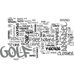 Why is golf apparel so dorky text word cloud vector
