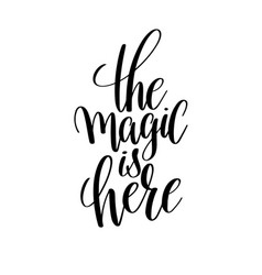Magic is here black and white hand lettering vector