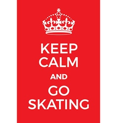 Keep calm and go skating poster vector