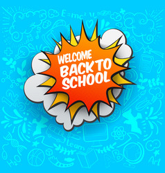 Back to school comic bubble vector
