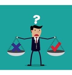 Cartoon businessman balancing cross and tick vector image vector image