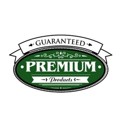 Premium guaranteed products label vector