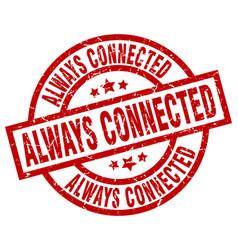 Always connected round red grunge stamp vector