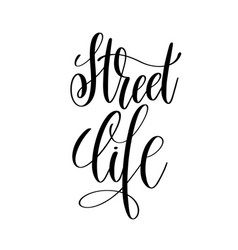 Street life black and white hand lettering vector