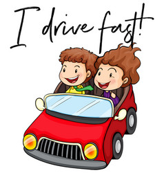 phrase i drive fast with couple driving red car vector image