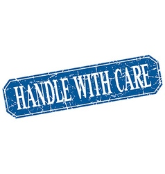 Handle with care blue square vintage grunge vector