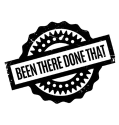 Been there done that rubber stamp vector